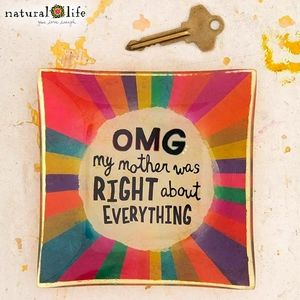 Natural Life OMG My Mother Was Right Trinket Dish